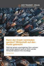 Kann der Crash vermieden werden? Wirtschaft auf den Punkt gebracht