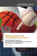 Kommunikation. Das Trainingsbuch für Trainer
