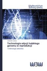 Technologia edycji ludzkiego genomu w reprodukcji
