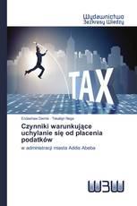Czynniki warunkujące uchylanie się od płacenia podatków