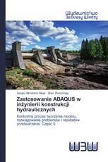 Zastosowanie ABAQUS w inżynierii konstrukcji hydraulicznych