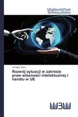 Rozwój sytuacji w zakresie praw własności intelektualnej i handlu w UE