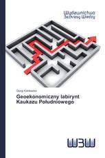 Geoekonomiczny labirynt Kaukazu Południowego