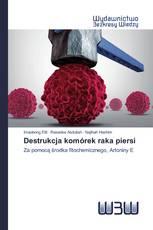 Destrukcja komórek raka piersi