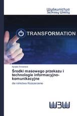 Środki masowego przekazu i technologie informacyjno-komunikacyjne