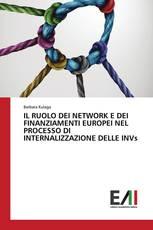IL RUOLO DEI NETWORK E DEI FINANZIAMENTI EUROPEI NEL PROCESSO DI INTERNALIZZAZIONE DELLE INVs