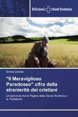 """""""Il Meraviglioso Paradosso"""" cifra della stranierità dei cristiani"""
