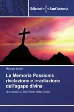 La Memoria Passionis rivelazione e irradiazione dell'agape divina