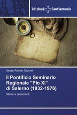 """Il Pontificio Seminario Regionale """"Pio XI"""" di Salerno (1932-1976)"""