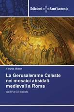 La Gerusalemme Celeste nei mosaici absidali medievali a Roma