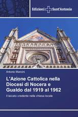 L'Azione Cattolica nella Diocesi di Nocera e Gualdo dal 1919 al 1962