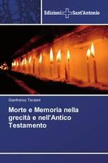 Morte e Memoria nella grecità e nell'Antico Testamento