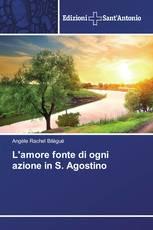 L'amore fonte di ogni azione in S. Agostino
