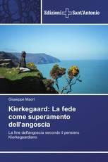 Kierkegaard: La fede come superamento dell'angoscia