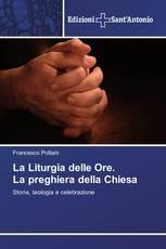 La Liturgia delle Ore. La preghiera della Chiesa