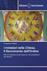 I ministeri nella Chiesa. Il Sacramento dell'Ordine