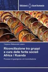 Riconciliazione tra gruppi e cura delle ferite sociali Africa / Ruanda