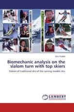 Biomechanic analysis on the slalom turn with top skiers