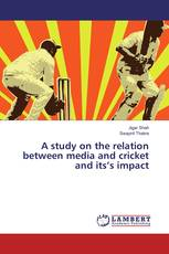 A study on the relation between media and cricket and its's impact