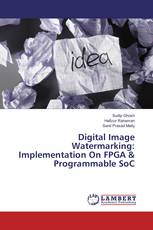 Digital Image Watermarking: Implementation On FPGA & Programmable SoC