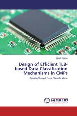 Design of Efficient TLB-based Data Classification Mechanisms in CMPs