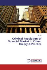Criminal Regulation of Financial Market in China: Theory & Practice