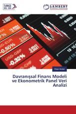 Davranışsal Finans Modeli ve Ekonometrik Panel Veri Analizi