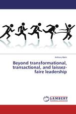Beyond transformational, transactional, and laissez-faire leadership