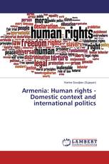 Armenia: Human rights - Domestic context and international politics