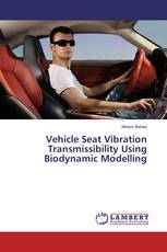 Vehicle Seat Vibration Transmissibility Using Biodynamic Modelling
