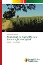 Agricultura de Subsistência e Acumulação de Capital
