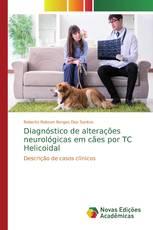 Diagnóstico de alterações neurológicas em cães por TC Helicoidal