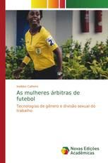 As mulheres árbitras de futebol