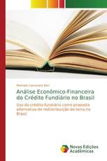 Análise Econômico-Financeira do Crédito Fundiário no Brasil