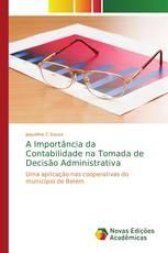 A Importância da Contabilidade na Tomada de Decisão Administrativa