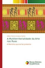 A Multiterritorialidade da Arte nas Ruas