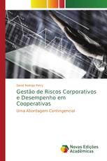 Gestão de Riscos Corporativos e Desempenho em Cooperativas