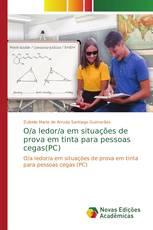 O/a ledor/a em situações de prova em tinta para pessoas cegas(PC)
