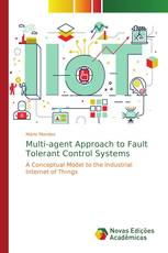 Multi-agent Approach to Fault Tolerant Control Systems