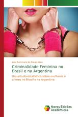 Criminalidade Feminina no Brasil e na Argentina