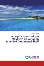 A Legal Analysis of the Maldives' Claim for an Extended Continental Shelf