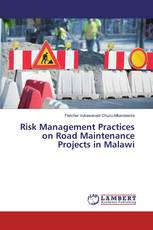 Risk Management Practices on Road Maintenance Projects in Malawi