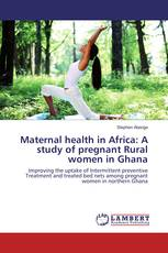 Maternal health in Africa: A study of pregnant Rural women in Ghana