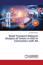 Road Transport Network Analysis of Towns in OSZ in Connection with AA