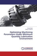 Optimizing Machining Parameters Under Minimum Quantity Lubrication Environment