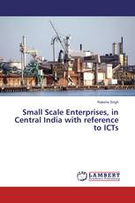 Small Scale Enterprises, in Central India with reference to ICTs