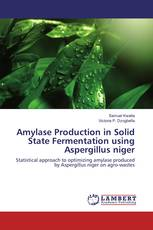 Amylase Production in Solid State Fermentation using Aspergillus niger