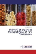 Overview of Important Medicinal Plants at Fars Province,Iran