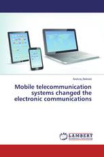 Mobile telecommunication systems changed the electronic communications