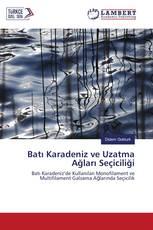 Batı Karadeniz ve Uzatma Ağları Seçiciliği